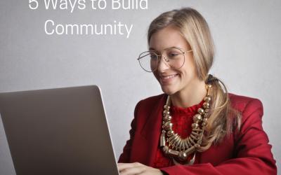 5 Ways to Build Community