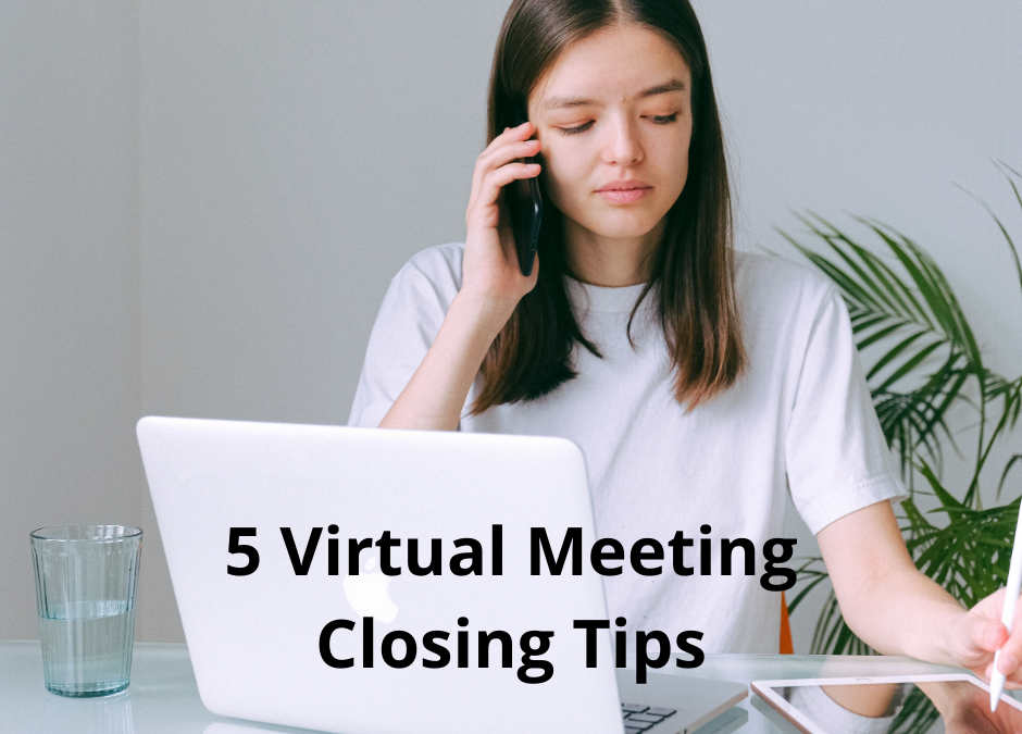 5 Tips for Closing Your Virtual Meeting